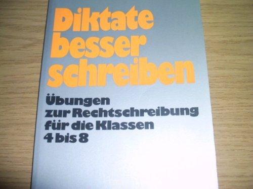 Diktate besser schreiben : Übungen zur Rechtschreibung: Schreiner, Kurt: