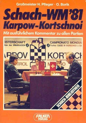 9783806805833: Schach - WM 81 ( Weltmeisterschaft). Karpow - Kortschnoi. Mit ausführlichem Kommentar zu allen Partien.