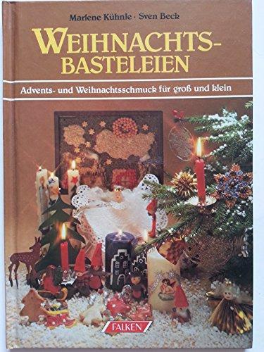 Weihnachtsbasteleien. Advents- und Weihnachtsschmuck für gross und klein