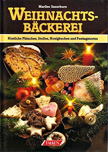 9783806806823: Weihnachtsbäckerei. Köstliche Plätzchen, Stollen, Honigkuchen und Festtagstorten