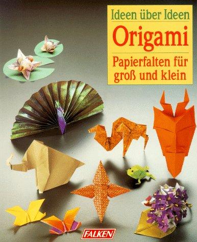 9783806807561: Origami. Ideen über Ideen. Papierfalten für groß und klein.