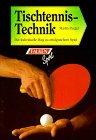 9783806807752: Tischtennis-Technik. Der individuelle Weg zu erfolgreichem Spiel