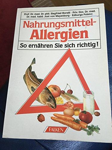 9783806809138: Nahrungsmittelallergien. So ernähren Sie sich richtig
