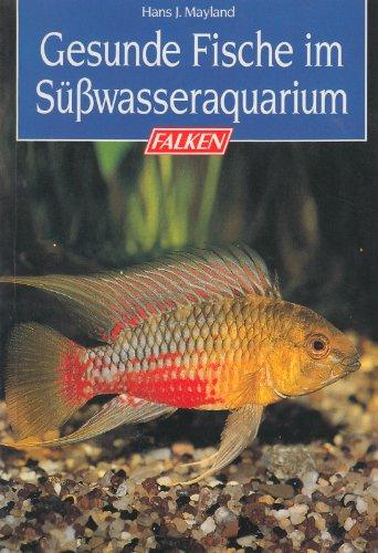 9783806810134: Gesunde Fische im S�sswasseraquarium. Die Tiersprechstunde