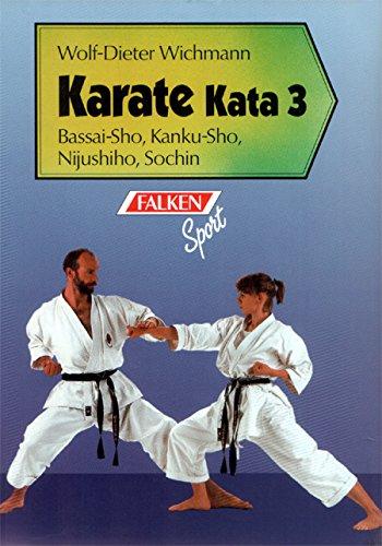 9783806811209: Karate Kata III. Bassai-Sho, Kanku-Sho, Nijushisho, Sochin