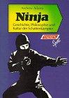 9783806811612: Ninja. Geschichte, Philosophie und Kultur der Schattenkämpfer