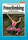 9783806812510: Freeclimbing. Technik und Training. Mit Spezialtips für künstliche Kletterwände