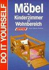 9783806814569: Möbel für Kinderzimmer und Wohnbereich. Do it yourself.