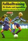 9783806814637: Fußballtraining für Kinder und Jugendliche.