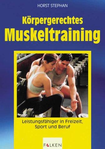 9783806815955: Körpergerechtes Muskeltraining by Stephan, Horst
