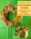 9783806816822: Artischockentechnik. Dekoratives aus Bändern, Papier und Bast