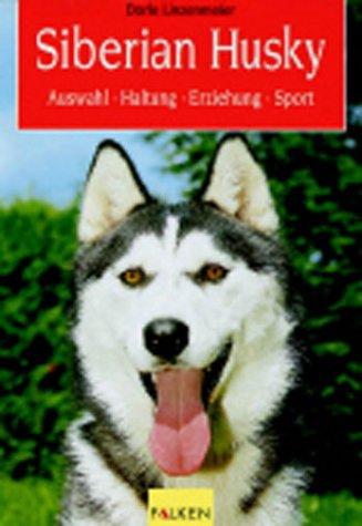 9783806818666: Siberian Husky. Auswahl, Haltung, Erziehung, Sport.