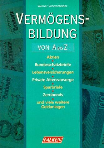 9783806818857: Vermögensbildung von A - Z. Mit Checklisten für alle wichtigen Geldanlagen