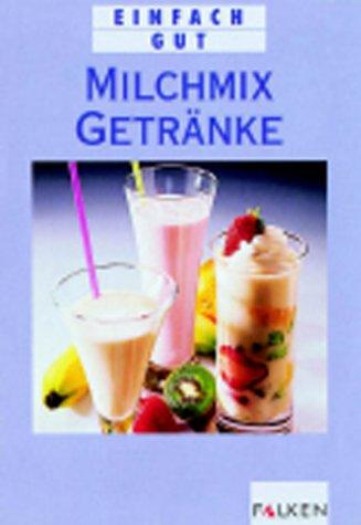 9783806819557: Milchmixgetränke. Einfach gut.