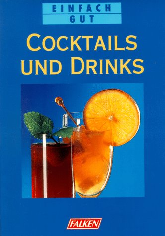 9783806819656: Cocktails und Drinks