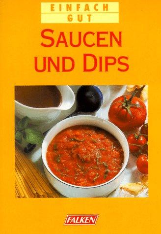 Einfach Gut - Saucen Und Dips: (Hrsg) Kieslich, Sabine: