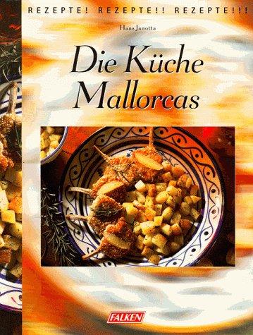 9783806821956: Die Küche Mallorcas. Rezepte. Rezepte.. Rezepte....