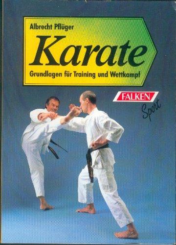 9783806823080: Karate. Grundlagen für Training und Wettkampf