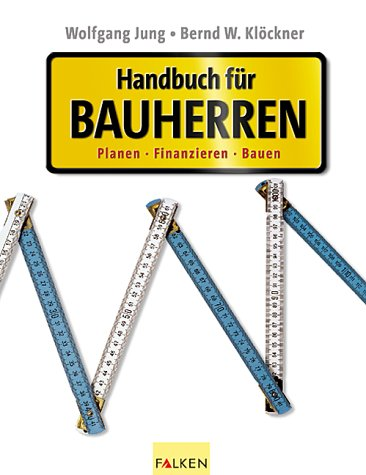 9783806826944: Handbuch für Bauherrren. Planen, Finanzieren, Bauen.