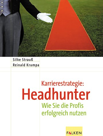 9783806827125: Karrierestrategie Headhunter!