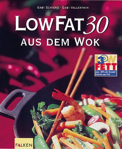 9783806827149: Low Fat 30 aus dem Wok