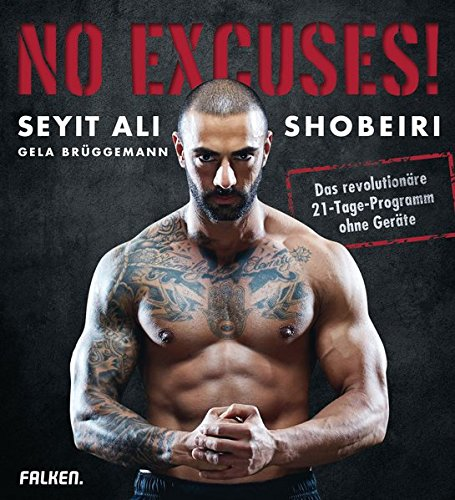 9783806836004: No Excuses!: Das revolutionäre 21-Tage-Programm ohne Geräte