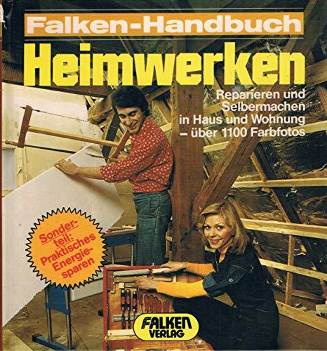 Heimwerken : reparieren und selbermachen in Haus: Pochert, Thomas und