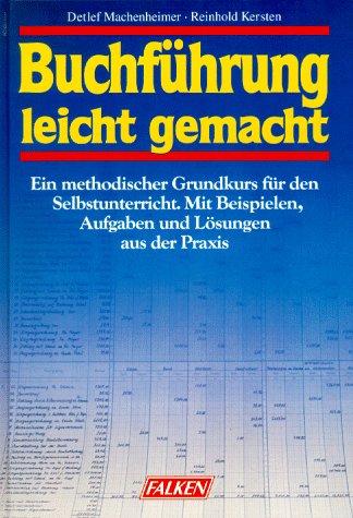9783806842388: Buchführung leicht gemacht. Ein methodischer Grundkurs für den Selbstunterricht. Mit Beispielen, Aufgaben und Lösungen aus der Praxis