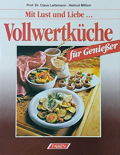 Vollwertküche für Geniesser: Leitzmann, Claus; Million,