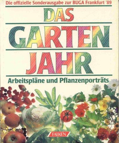 9783806844344: Das Gartenjahr. Arbeitspläne und Pfanzenportraits