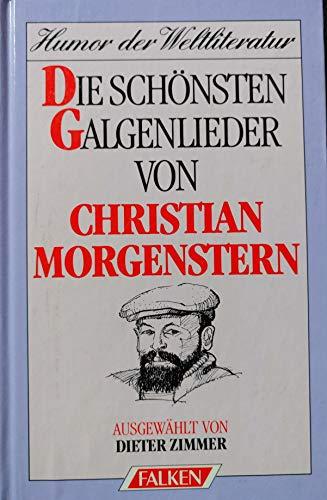 Die schönsten Galgenlieder: Christian Morgenstern