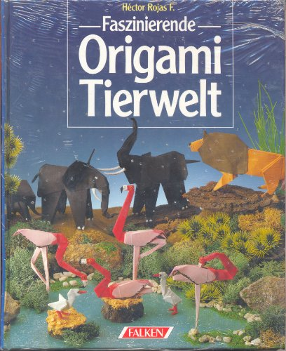 9783806845143: Faszinierende Origami Tierwelt.