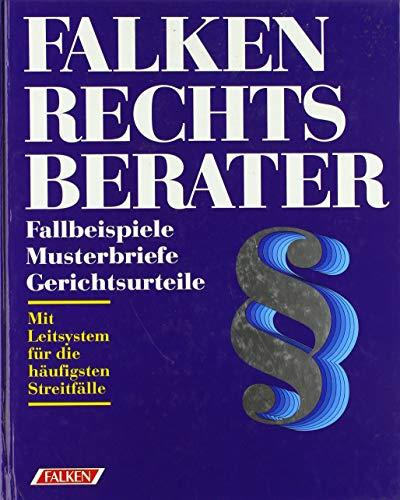 9783806847345: Falken Rechtsberater. Fallbeispiele, Musterbriefe, Gerichtsurteile