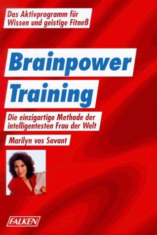 9783806848922: Brainpower-Training. Die einzigartige Methode der intelligentesten Frau der Welt