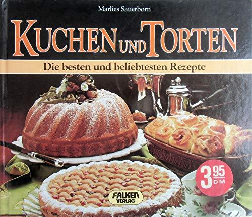 9783806850673: Kuchen und Torten. Die besten und beliebtesten Rezepte