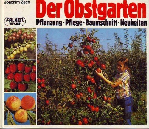 9783806851007: Der ertragreiche Obstgarten. Pflanzung, Veredelung und Schnitt der wichtigsten Obstarten
