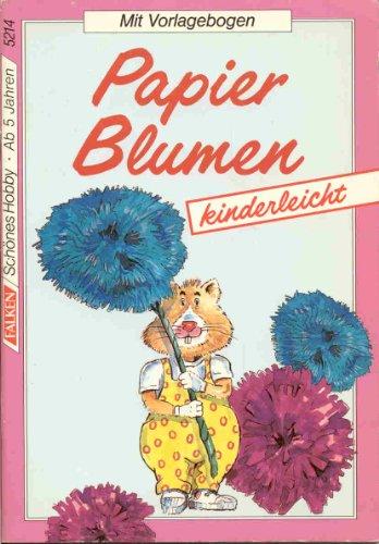 9783806852141: Papierblumen kinderleicht. Mit Vorlagebogen. ( Schönes Hobby).