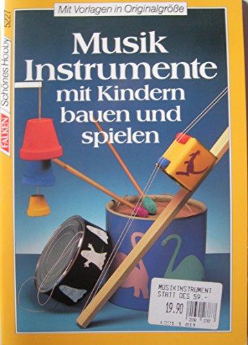 9783806852271: Musikinstrumente mit Kindern bauen und spielen