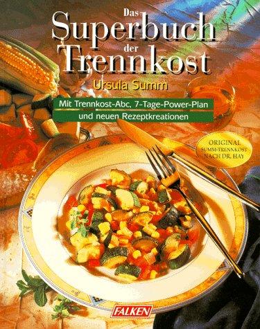 9783806873689: Das Superbuch der Trennkost.