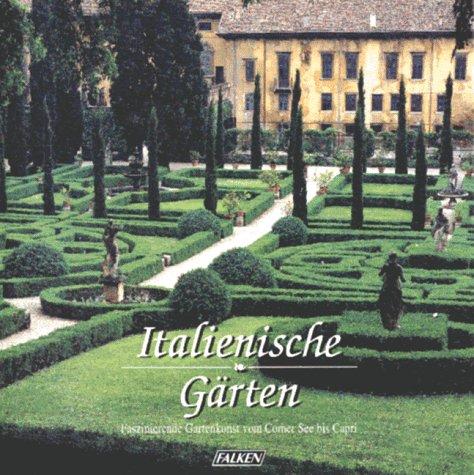 Italienische Gärten. Faszinierende Gartenkunst vom Comer See: Massimo / Cunaccia,