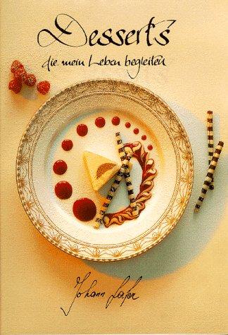 Desserts die mein Leben begleiten.: Johann Lafer