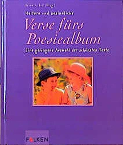 9783806874501: Heitere und besinnliche Verse fürs Poesiealbum. Eine gelungene Auswahl der schönsten Texte.