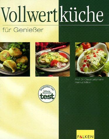 Vollwertküche für Geniesser (Livre en allemand): Leitzmann, Claus