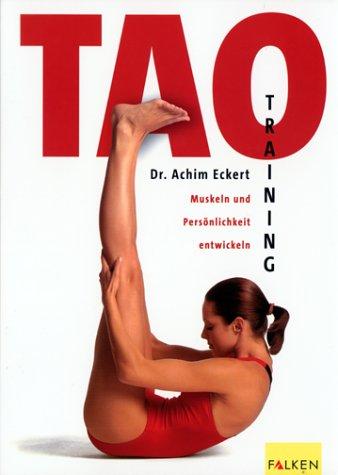 9783806876420: Tao Training. Muskeln und Persönlichkeit entwickeln.