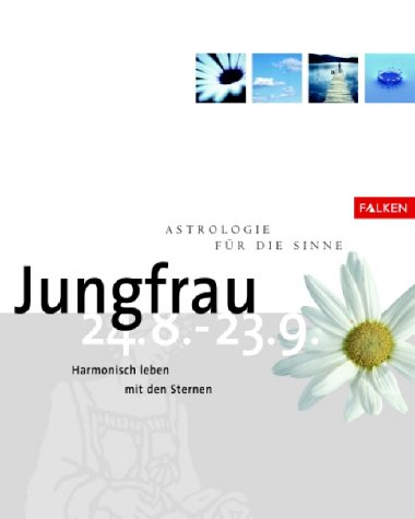 9783806877175: Jungfrau. Astrologie für die Sinne.