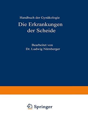 Die Erkrankungen Der Scheide: Ludwig Nürnberger