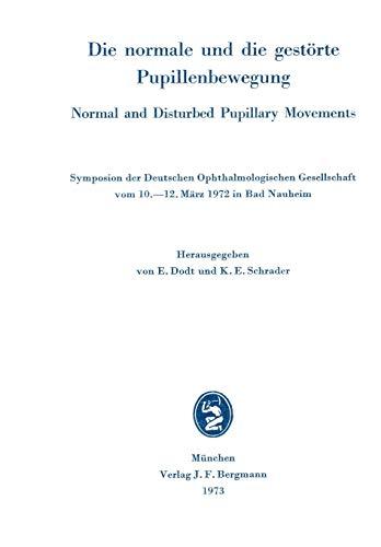 Die normale und die gestörte Pupillenbewegung - Normal and Disturbed Pupillary Movements: Dodt...