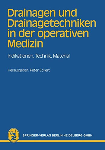 Drainagen und Drainagetechniken in der operativen Medizin. Indikationen, Technik, Material: P. ...