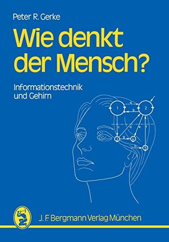9783807003672: Wie denkt der Mensch?: Informationstechnik und Gehirn