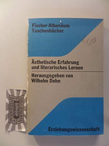 Ästhetische Erfahrung und literaisches Lernen: Dehn, Wilhelm(Hrsg.)
